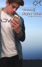 Ocean. || Hayes Grier. by Booksloverfra