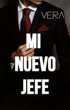 MI NUEVO JEFE -#Wattys2016 by VeraRoss_
