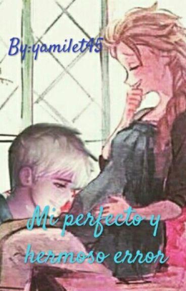 Mi perfecto y hermoso error