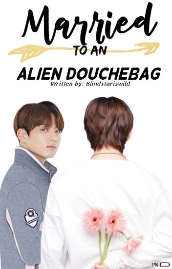 Married to an Alien Douchebag (A vkook , taekook story)