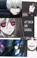 Attack on titan x Ghoul Reader x Tokyo Ghoul by Nightmarekittys