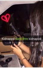 Kidnappée sans être Kidnappée by Una_chroniqueuse