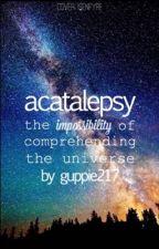 acatalepsy by Guppie217