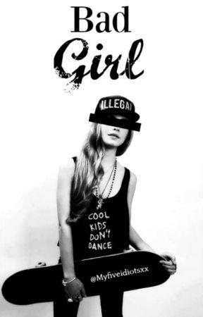 Bad Girl » L.T by Myfiveidiotsxx