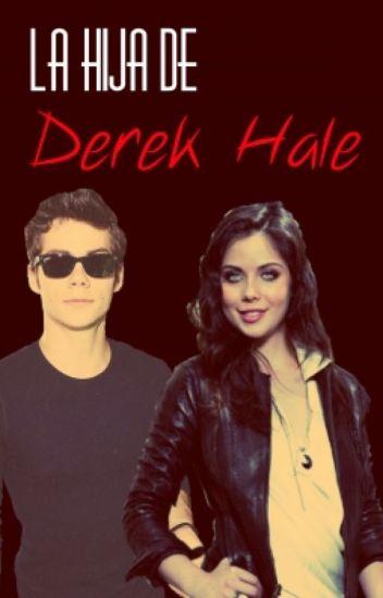 La Hija de Derek Hale [{Teen Wolf}]