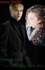 Strange Love (Draco Malfoy Love Story) [on hold] by Feather_Heather