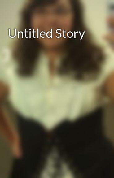 Untitled Story by TeddiAnnHerman