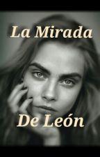 La Mirada De León by ClarisJM