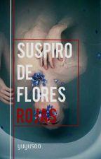 Suspiro de Flores Rojas; Kaisoo | HIATUS by yuyusoo