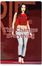 This Changes Everything by Sarah4ever