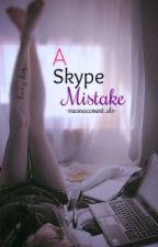 A Skype Mistake  ❤ by Adeleceeywatty_