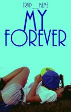 My Forever (Book 3) by PrettyDarkskinT