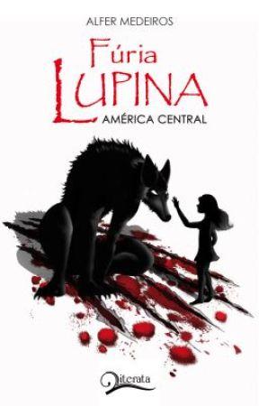 Fúria Lupina - América Central by AlferMedeiros