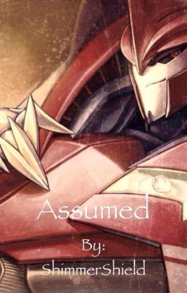 Assumed (Knockout x Reader)