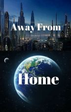 Away From Home by Faithis260
