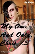 My One And Only, Chris <3 (Motionless In White and Black Veil Bride Fanfiction) by PingPongLoverForLife