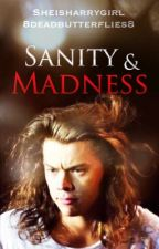 Sanity and Madness »h.s by sheisharrygirl