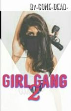 Girl Gang 2 by -GONE-DEAD-