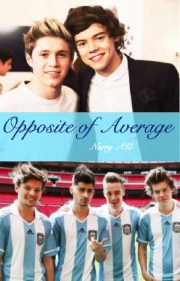 Opposite of Average (Narry)