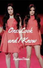 One Look and I Know (Camren)(Oneshot) by CaptainDinah