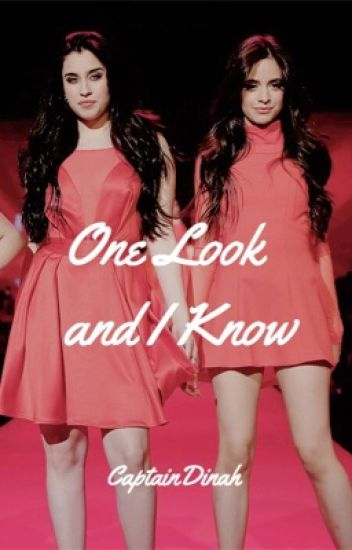 One Look and I Know (Camren)(Oneshot)