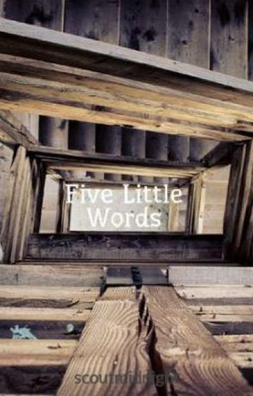 Five Little Words by scoutmidnight