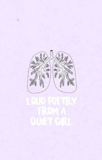 loud poetry from a quiet girl