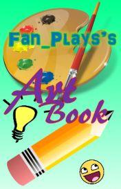 Fan_Plays's Art Book by Fan-Plays