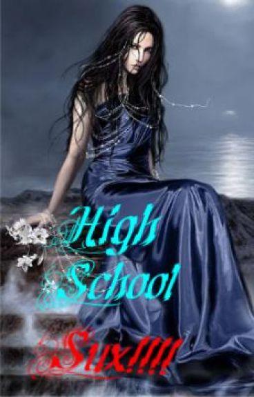 HIGH SCHOOL SUX!!!!