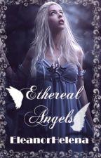 Ethereal Angels [#Wattys2016] by EleanorHelena