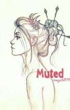 Muted by mayzi5879