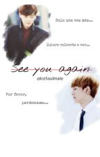 See you again [SuChen] Pausada. by IceSoulmate