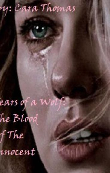 Tears Of A Wolf: The Blood Of The Innocent