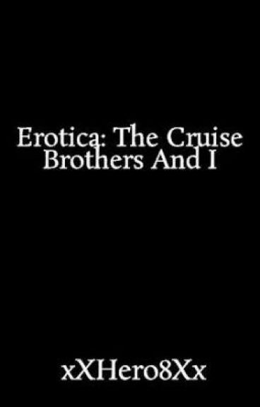 Erotica: The Cruise Brothers And I