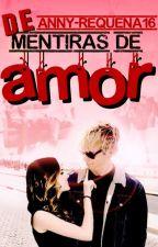 Mentiras de Amor #Wattys2016 #PremiosMusaRomance #DiamondsAwards by Anny-Requena16