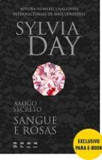 Amigo Secreto: Sangue e Rosas - Sylvia Day by JDREAMY
