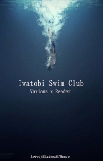 Free! Iwatobi Swim Club x Reader One-Shot