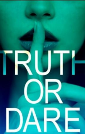 Truth or Dare by nysgirlkay