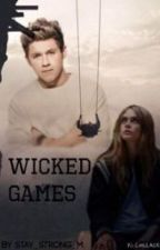 Wicked Games ( Niall Horan Fanfiction) by Stay_Stong_M