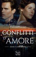 """[COMPLETATO](SEQUEL) Conflitti d'amore - """"Niente è come sembra"""". by VanessaMarcian"""