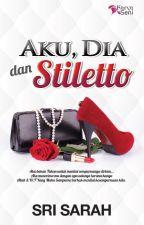 Aku, Dia dan Stiletto by karyaseni2u