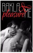 Bakla, Pleasure Me! by HeyyMissA
