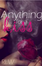 Anything For A Kiss {Discont.} by RedLippedWriter