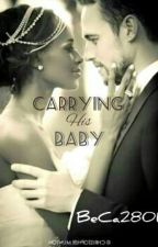 Carrying His Baby( A BWWM Christian Romance) #wattys2016 *Published* by BeCa2801