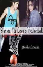 Started My Love Of Basketball by alyily2615