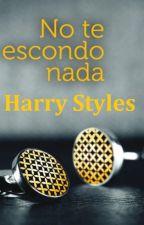 No te escondo nada. [Harry Styles] by EuniceMayles1D