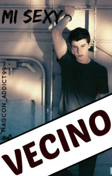 Mi sexy vecino - Shawn Mendes Fanfic HOT [+16]