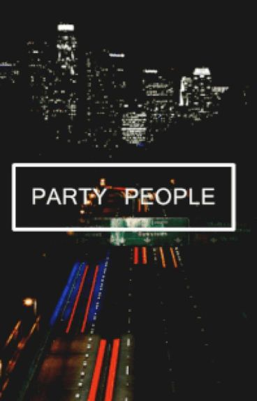 PARTY PEOPLE . {s.m}