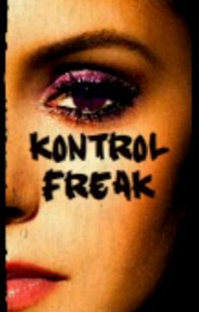Kontrol Freak by BrynnyThePooh