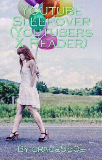 Youtube Sleepover (Youtubers X Reader)